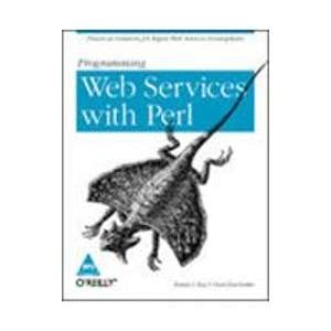 Programming Web Services with Perl: Pavel Kulchenko,Randy J. Ray