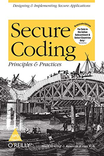 Secure Coding: Principles & Practices: Designing and Implementing Secure Applications: Kenneth ...