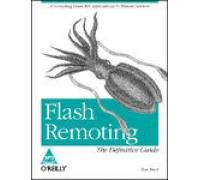 Flash Remoting: The Definitive Guide, Connecting Flash MX Applications to Remote Services: Tom Muck