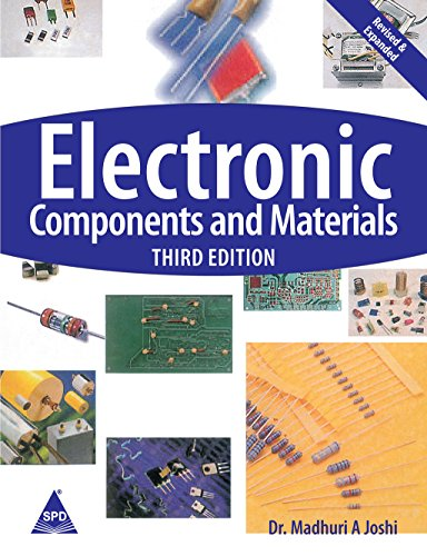 Electronic Components and Materials, 3rd Edition: Dr. Madhuri Joshi