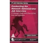 Conducting the Network Administrator Job Interview: IT Manager Guide with Cisco CCNA Interview ...