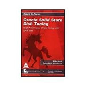 Oracle Solid State Disk Tuning: High Performance Oracle Tuning With Ram Disk: Donald K. Burleson,...