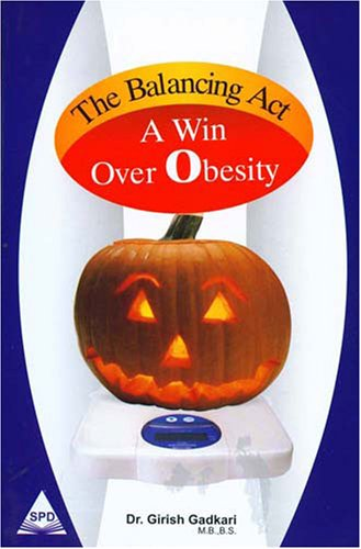 The Balancing Act: A Win Over Obesity: Dr. Girish Gadkari