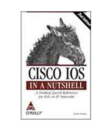 Cisco IOS in a Nutshell: A Desktop Quick Reference for IOS on IP Networks (Second Edition): James ...