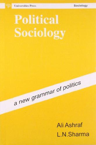 Political Sociology: A New Grammar of Politics: Ali Ashraf and