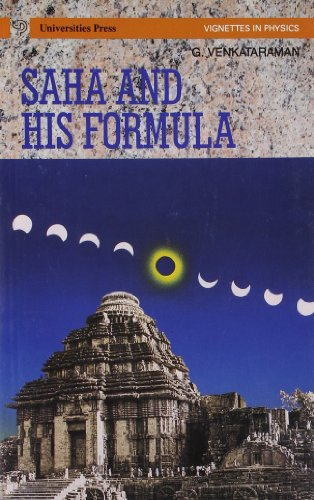 Saha and His Formula (Series: Vignettes in Physics): G Venkataraman