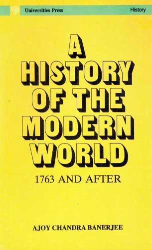 History of the Modern World, A: 1763: A. C. Banerjee