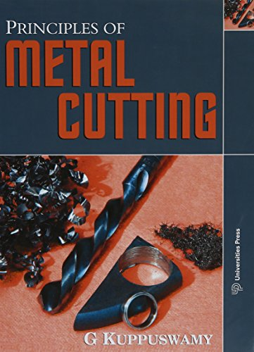 Principles of Metal Cutting: Kuppuswamy G.