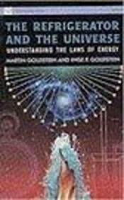 9788173710858: THE REFRIGERATOR AND THE UNIVERSE: UNDERSTANDING THE LAWS OF ENERGY