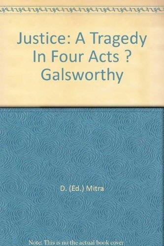 Justice: A Tragedy in Four Acts: Dipti Mitra (Ed.)