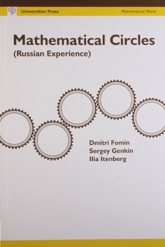 Mathematical Circles (Russian Experience): D Fomin,I Itenberg,S.