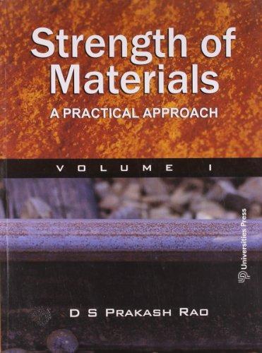 Strength of Materials: A Practical Approach, Volume 1: D S Prakash Rao