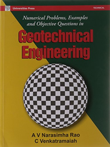 Numerical Problems, Examples and Objective Questions in Geotechnical Engineering: A V Narasimha Rao...