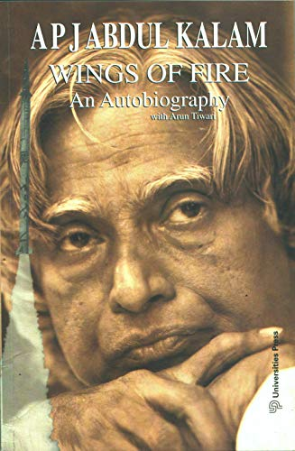Wings of Fire. An Autobiography: Abdul Kalam, A.P.J. With Arun Tiwari