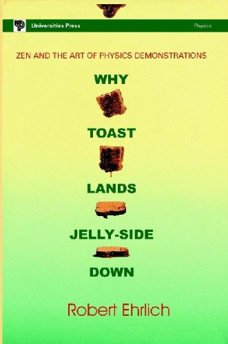 9788173711602: WHY TOAST LANDS JELLY-SIDE DOWN: ZEN AND THE ART OF PHYSICS DEMONSTRATIONS