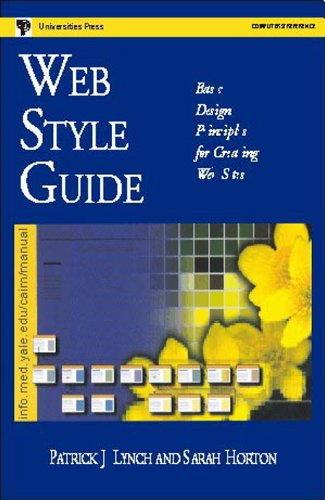 Web Style Guide: Basic Design Principles for Creating Web Sites: Patrick J Lynch,Sarah Horton