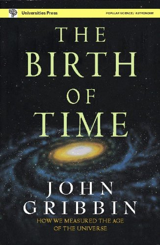 9788173713378: The Birth Of Time: How We Measured The Age Of The Universe