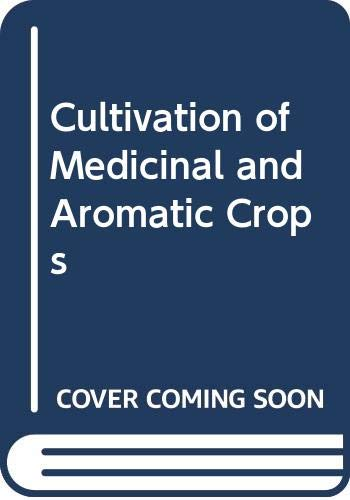 9788173713538: Cultivation of Medicinal and Aromatic Crops