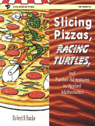9788173713668: Slicing Pizzas, Racing Turtles and Further Adventures in Applied Mathematics
