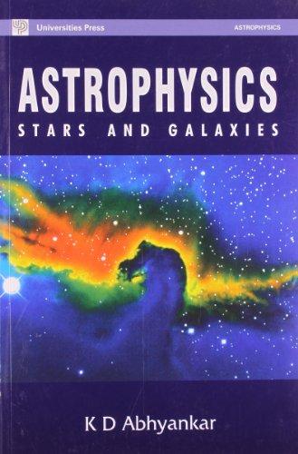 Astrophysics: Stars and Galaxies: Abhyankar,K D