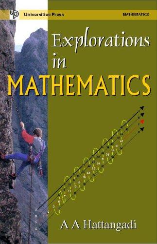 Explorations in Mathematics: A A Hattangadi
