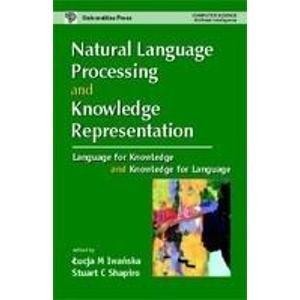 Natural Language Programming and Knowledge Representation: Lucja M Iwanska & Stuart C Shapiro (eds)