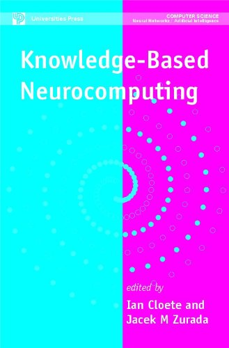 Knowledge-Based Neurocomputing (MIT Press): Ian Cloete & Jacek M Zurada (eds)