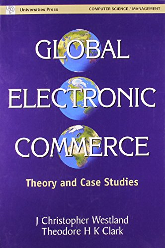global electronic commerce theory and case studies Buy global electronic commerce: theory and case studies by j christopher westland and theodore h k clark (isbn: 9788173713941) from amazon's book store everyday low.
