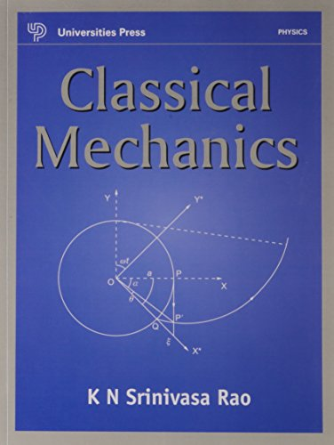 Classical Mechanics: K N Srinivasa Rao