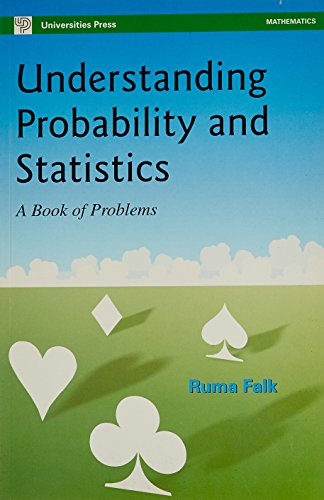 Understanding Probability and Statistics: A Book of Problems: Ruma Falk