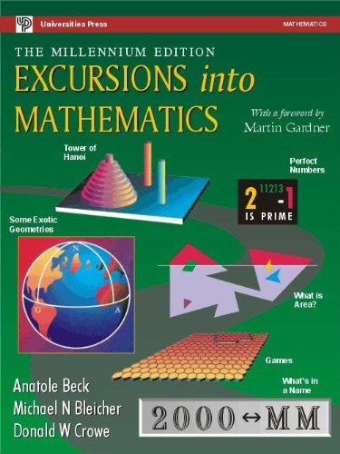 Excursions into Mathematics : The Millennium Edition: Anatole Beck, Michael