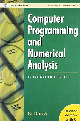 9788173714511: Computer Programming and Numerical Analysis Revised Edition with C: A Integrated Approach