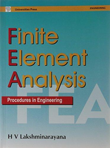 Finite Element Analysis: Procedures in Engineering: H V Lakshminarayana
