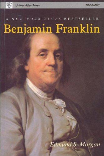 Benjamin Franklin: Edmund S. Morgan