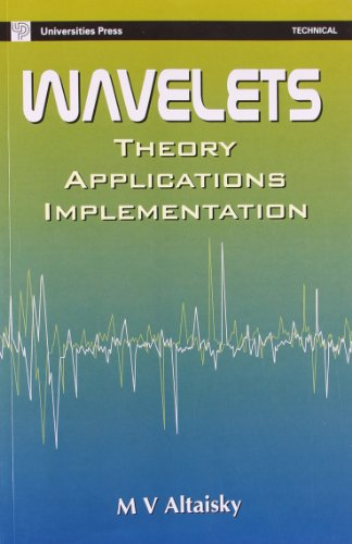 Wavelets: Theory, Applications, Implementation: M V Altaisky
