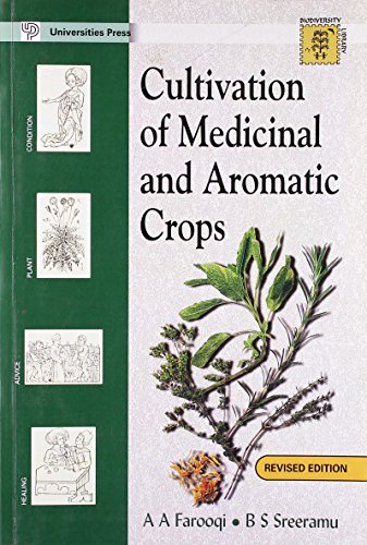 Cultivation of Medicinal and Aromatic Crops (Revised Edition): A A Farooqi & B S Sreeramu