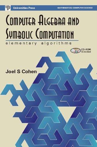 9788173715327: Computer Algebra and Symbolic Computation: Elementary Algorithms (with CD)