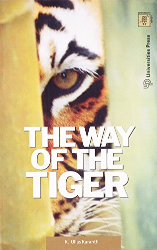 The Way of the Tiger: Natural History and Conservation of the Endangered Big Cat: K. Ullas Karanth