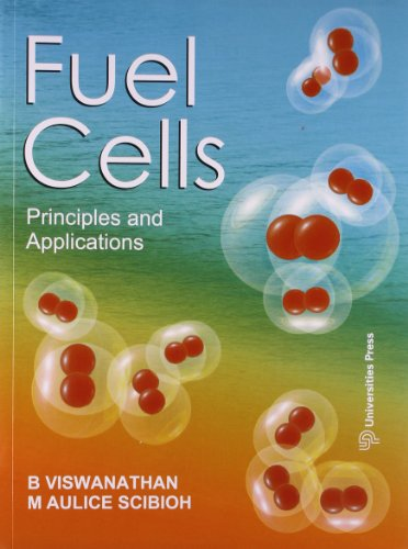 Fuel Cells: Principles and Applications: B. Viswanathan and M. Aulice Scibioh