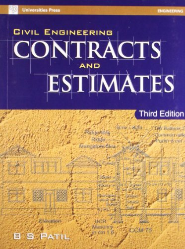 Civil Engineering Contracts and Estimates (Third Edition): B S Patil