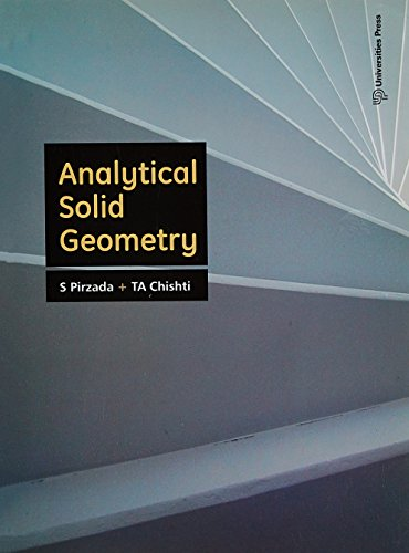 Analytical Solid Geometry: S Pirzada,T A Chishti