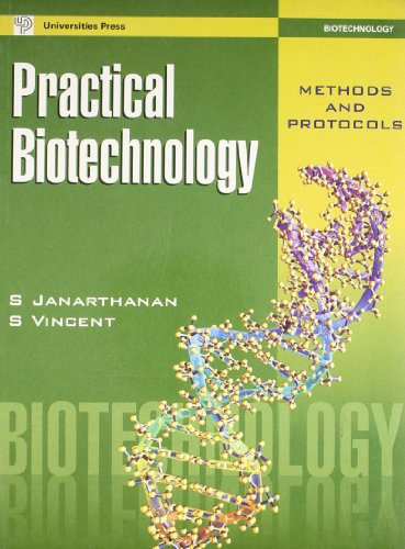 Practical Biotechnology:Methods & Protocols: Janarthanan