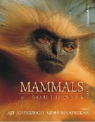 Mammals of South Asia: Volume 1: edited by AJT