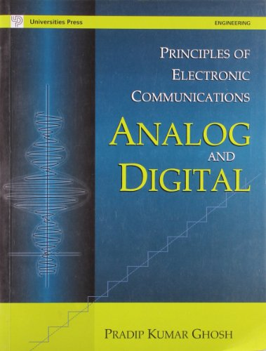 Principles of Electronic Communications: Analog and Digital: Pradip Kumar Ghosh
