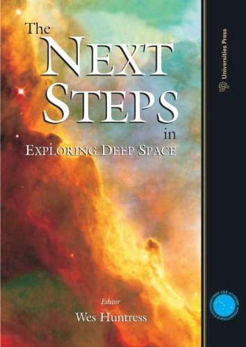 The Next Steps in Exploring Deep Space: Wes Huntress (ed.)