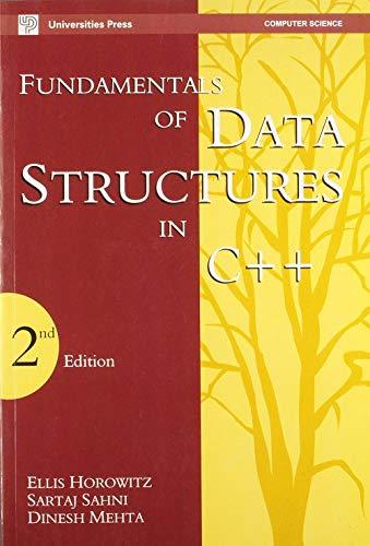 Fundamentals of Data Structures in C++: Horowitz, Sahni