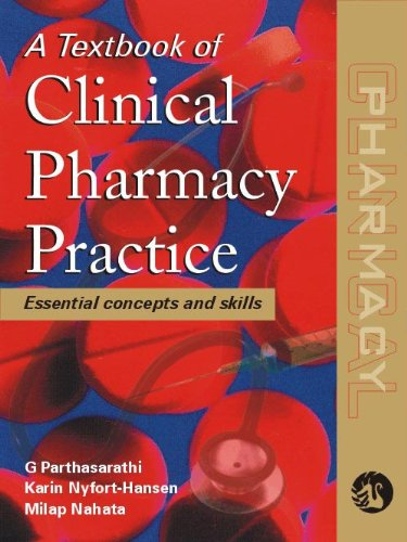 A Textbook of Clinical Pharmacy Practice: G Parthasarathi, Karin Nyfort-Hansen & Milap C Nahata (...