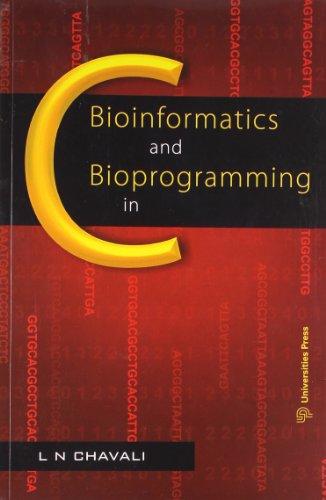 9788173716485: Bioinformatics and Bioprogramming in C