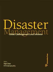 Disaster Management: Global Challenges and Local Solutions: Rajib Shaw and R.R. Krishnamurthy (eds)