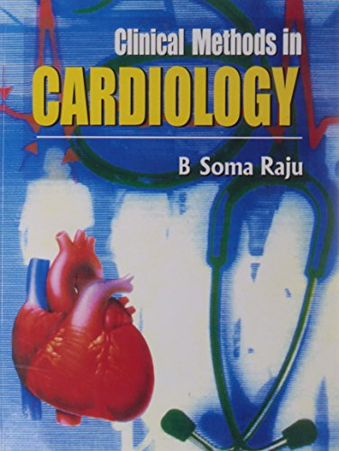 Clinical Methods in Cardiology: B Soma Raju